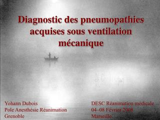 Diagnostic des pneumopathies acquises sous ventilation m canique