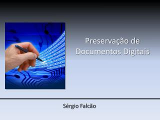 Preserva  o de Documentos Digitais