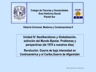 Unidad IV: Neoliberalismo y Globalizaci n, extinci n del Mundo Bipolar. Problemas y perspectivas de 1979 a nuestros d as