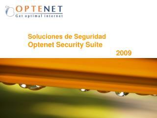 Soluciones de Seguridad Optenet Security Suite  2009