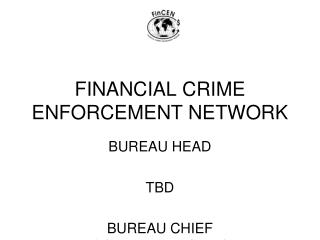 FINANCIAL CRIME ENFORCEMENT NETWORK
