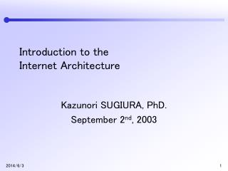 Introduction to the  Internet Architecture