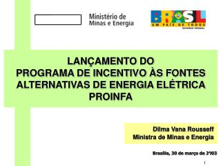 LAN AMENTO DO                                                    PROGRAMA DE INCENTIVO  S FONTES ALTERNATIVAS DE ENERGIA