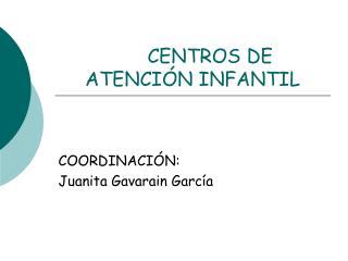 CENTROS DE ATENCI N INFANTIL