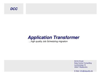 Application Transformer   ...high quality Job Scheduling migration