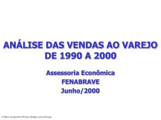 AN LISE DAS VENDAS AO VAREJO DE 1990 A 2000
