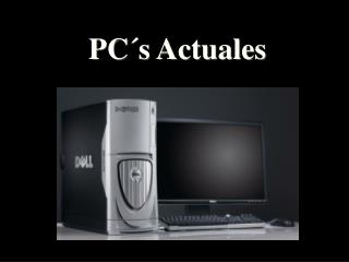 PC s Actuales