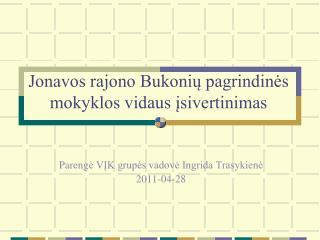 Jonavos rajono Bukoniu pagrindines mokyklos vidaus isivertinimas