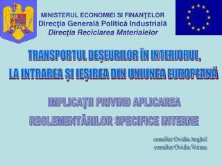 MINISTERUL ECONOMIEI SI FINANTELOR Directia Generala Politica Industriala  Directia Reciclarea Materialelor