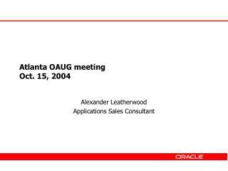 Atlanta OAUG meeting Oct. 15, 2004