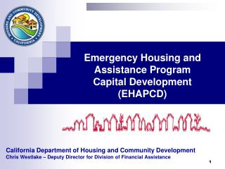 California Department of Housing and Community Development Chris Westlake   Deputy Director for Division of Financial As