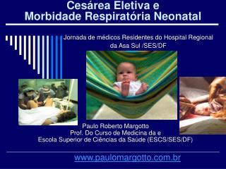 Ces rea Eletiva e  Morbidade Respirat ria Neonatal