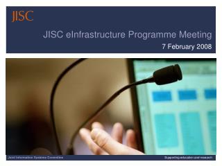 JISC eInfrastructure Programme Meeting