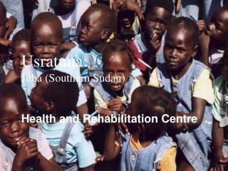Usratuna:  Juba Southern Sudan