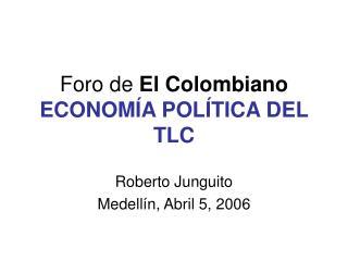 Foro de El Colombiano ECONOM A POL TICA DEL TLC