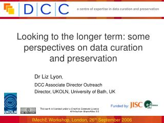 Looking to the longer term: some perspectives on data curation and preservation