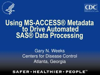 Using MS-ACCESS  Metadata  to Drive Automated  SAS  Data Processing