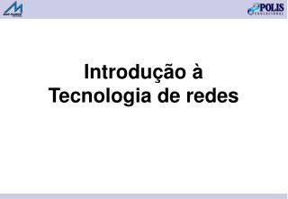 Introdu  o   Tecnologia de redes