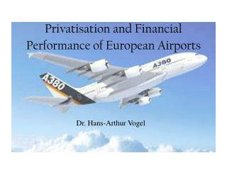 Privatisation and Financial Performance of European Airports