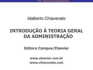 Idalberto Chiavenato  INTRODU  O   TEORIA GERAL DA ADMINISTRA  O  Editora Campus