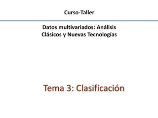 Curso-Taller  Datos multivariados: An lisis Cl sicos y Nuevas Tecnolog as
