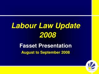 Labour Law Update 2008 Fasset Presentation August to September 2008