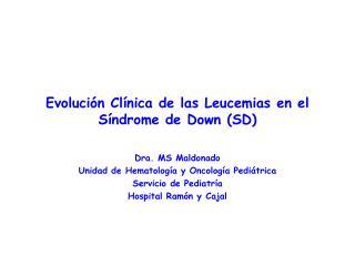 Evoluci n Cl nica de las Leucemias en el S ndrome de Down SD