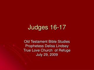 Judges 16-17