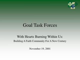 Goal Task Forces