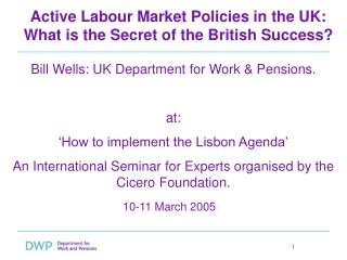 Active Labour Market Policies in the UK:  What is the Secret of the British Success
