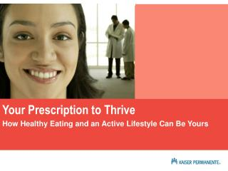 Your Prescription to Thrive How Healthy Eating and an Active Lifestyle Can Be Yours