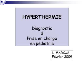 HYPERTHERMIE  Diagnostic    Prise en charge  en p diatrie