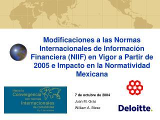 Modificaciones a las Normas Internacionales de Informaci n Financiera NIIF en Vigor a Partir de 2005 e Impacto en la Nor