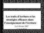 Les traits d  criture et les strat gies efficaces dans l enseignement de l  criture  Le 6 f vrier 2007 L  cole Park