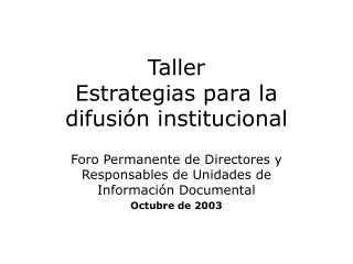 Taller Estrategias para la difusi n institucional
