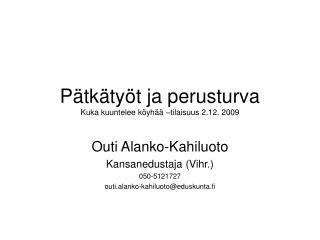 P tk ty t ja perusturva Kuka kuuntelee k yh    tilaisuus 2.12. 2009