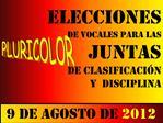ELECCIONES                DE VOCALES PARA LAS  JUNTAS                                       DE CLASIFICACI N