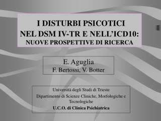 Universit  degli Studi di Trieste Dipartimento di Scienze Cliniche, Morfologiche e Tecnologiche U.C.O. di Clinica Psichi