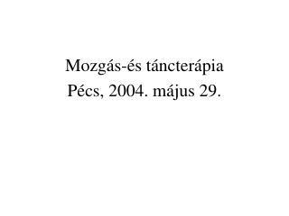 P cs, 2004. m jus 29.