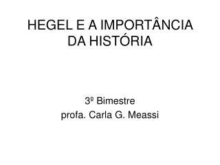HEGEL E A IMPORT NCIA DA HIST RIA