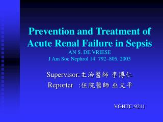 Prevention and Treatment of Acute Renal Failure in Sepsis AN S. DE VRIESE J Am Soc Nephrol 14: 792 805, 2003