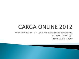CARGA ONLINE 2012