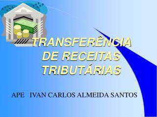 TRANSFER NCIA DE RECEITAS TRIBUT RIAS