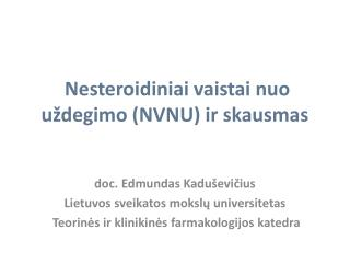 Nesteroidiniai vaistai nuo  u degimo NVNU ir skausmas