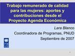 Trabajo remunerado de calidad  para las mujeres: aportes y contribuciones desde el  Proyecto Agenda Econ mica