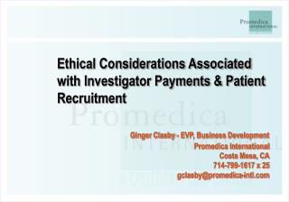 Ethical Considerations Associated with Investigator Payments  Patient Recruitment   Ginger Clasby - EVP, Business Develo