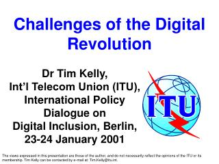 The views expressed in this presentation are those of the author, and do not necessarily reflect the opinions of the ITU