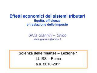Effetti economici dei sistemi tributari Equit , efficienza e traslazione delle imposte  Silvia Giannini   Unibo silvia.g
