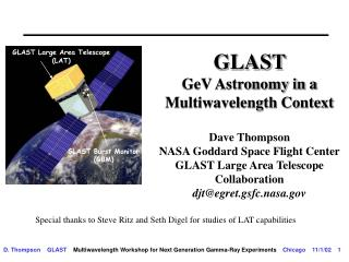GLAST  GeV Astronomy in a Multiwavelength Context  Dave Thompson NASA Goddard Space Flight Center GLAST Large Area Teles