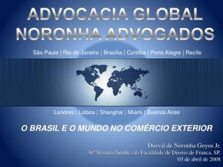 S o Paulo  Rio de Janeiro  Bras lia  Curitiba  Porto Alegre  Recife